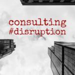Consulting Disruption LinkedIn